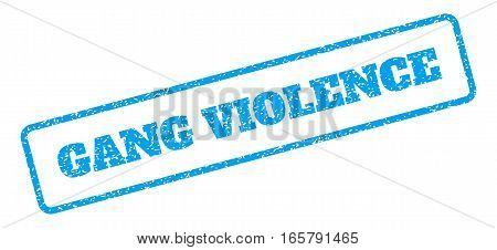 Blue rubber seal stamp with Gang Violence text. Vector caption inside rounded rectangular frame. Grunge design and scratched texture for watermark labels. Inclined blue sticker on a white background.