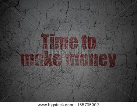 Finance concept: Red Time to Make money on grunge textured concrete wall background