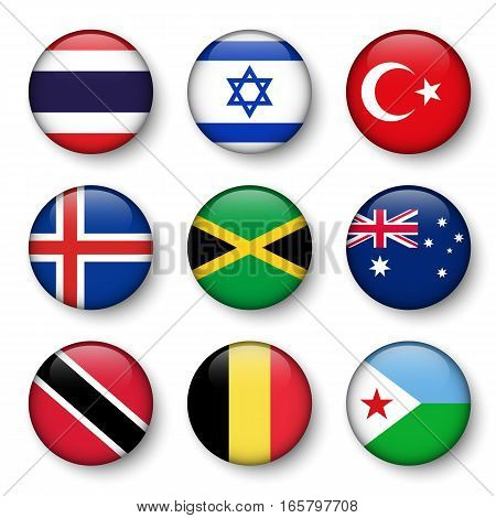 Set of world flags round badges ( Thailand . Israel . Turkey . Iceland . Jamaica . Australia . Trinidad and tobago . Belgium . Djibouti )