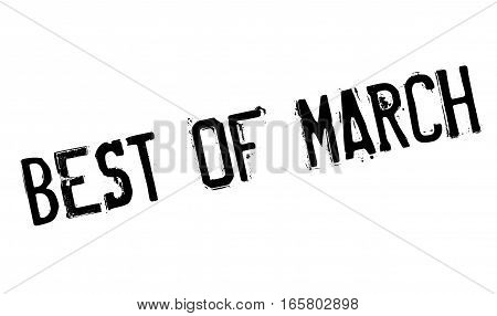 Best Of March rubber stamp. Grunge design with dust scratches. Effects can be easily removed for a clean, crisp look. Color is easily changed.