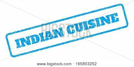 Blue rubber seal stamp with Indian Cuisine text. Vector message inside rounded rectangular shape. Grunge design and dust texture for watermark labels. Inclined blue sticker on a white background.