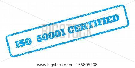 Blue rubber seal stamp with ISO 50001 Certified text. Vector message inside rounded rectangular banner. Grunge design and unclean texture for watermark labels. Inclined blue sticker on a white background.