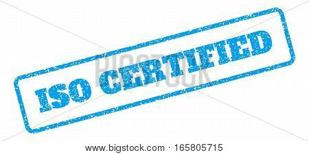 Blue rubber seal stamp with ISO Certified text. Vector caption inside rounded rectangular banner. Grunge design and unclean texture for watermark labels. Inclined blue sticker on a white background.