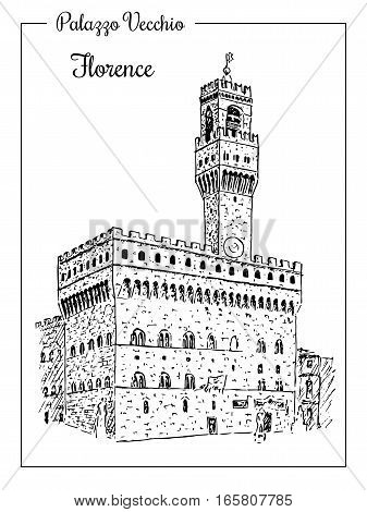Palazzo Vecchio or Palazzo della Signoria in Florence, Italy. Vector hand drawn sketch illustration. City panorama. Can be used at advertising, traveling, postcards, prints. For banners, stickers logo