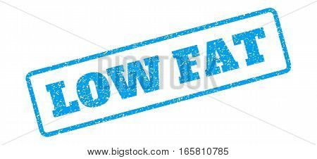 Blue rubber seal stamp with Low Fat text. Vector caption inside rounded rectangular banner. Grunge design and dirty texture for watermark labels. Inclined blue sticker on a white background.