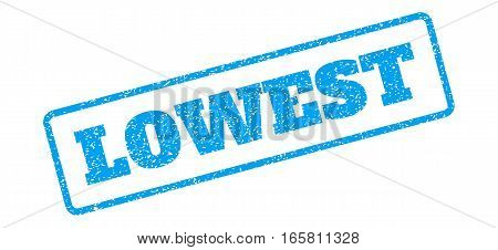 Blue rubber seal stamp with Lowest text. Vector message inside rounded rectangular banner. Grunge design and dirty texture for watermark labels. Inclined blue sticker on a white background.