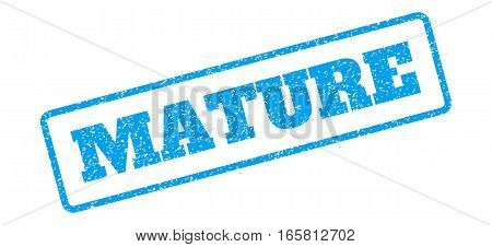 Blue rubber seal stamp with Mature text. Vector caption inside rounded rectangular shape. Grunge design and dust texture for watermark labels. Inclined emblem on a white background.