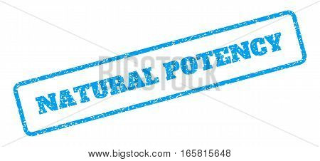 Blue rubber seal stamp with Natural Potency text. Vector message inside rounded rectangular banner. Grunge design and dust texture for watermark labels. Inclined emblem on a white background.