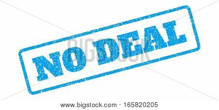 Blue rubber seal stamp with No Deal text. Vector caption inside rounded rectangular frame. Grunge design and scratched texture for watermark labels. Inclined sign on a white background.