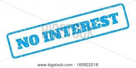 Blue rubber seal stamp with No Interest text. Vector caption inside rounded rectangular shape. Grunge design and scratched texture for watermark labels. Inclined sign on a white background.