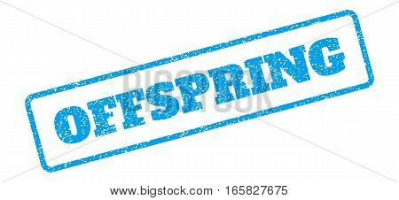 Blue rubber seal stamp with Offspring text. Vector caption inside rounded rectangular banner. Grunge design and scratched texture for watermark labels. Inclined sign on a white background.