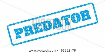 Blue rubber seal stamp with Predator text. Vector tag inside rounded rectangular frame. Grunge design and dust texture for watermark labels. Inclined sign on a white background.