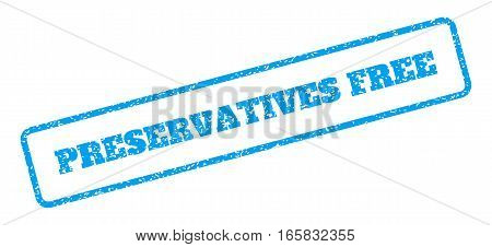 Blue rubber seal stamp with Preservatives Free text. Vector tag inside rounded rectangular banner. Grunge design and dirty texture for watermark labels. Inclined emblem on a white background.
