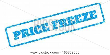 Blue rubber seal stamp with Price Freeze text. Vector tag inside rounded rectangular frame. Grunge design and dust texture for watermark labels. Inclined sign on a white background.