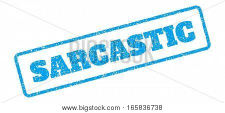 Blue rubber seal stamp with Sarcastic text. Vector caption inside rounded rectangular frame. Grunge design and dust texture for watermark labels. Inclined emblem on a white background.