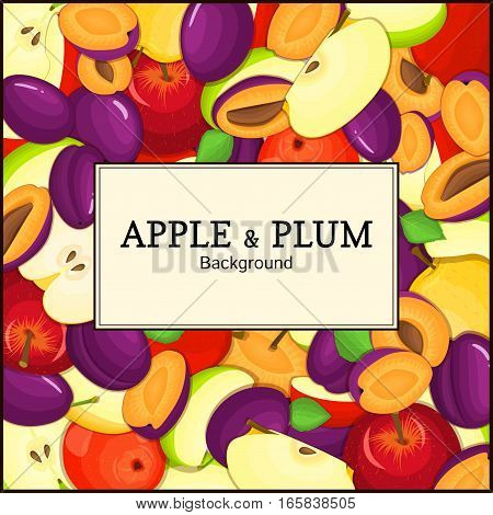 The Square frame on ripe apple plum fruit background. Vector card illustration. Delicious fresh and juicy apples plums whole, peeled, piece of half, slice, seed appetizing looking for packaging design