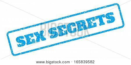 Blue rubber seal stamp with Sex Secrets text. Vector tag inside rounded rectangular banner. Grunge design and scratched texture for watermark labels. Inclined blue sticker on a white background.
