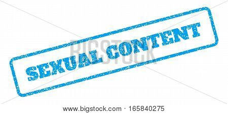 Blue rubber seal stamp with Sexual Content text. Vector caption inside rounded rectangular shape. Grunge design and dirty texture for watermark labels. Inclined sign on a white background.