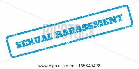 Blue rubber seal stamp with Sexual Harassment text. Vector tag inside rounded rectangular banner. Grunge design and dirty texture for watermark labels. Inclined sign on a white background.