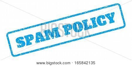 Blue rubber seal stamp with Spam Policy text. Vector tag inside rounded rectangular frame. Grunge design and scratched texture for watermark labels. Inclined emblem on a white background.