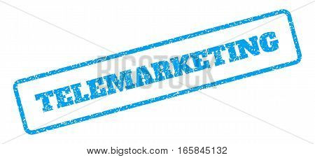 Blue rubber seal stamp with Telemarketing text. Vector message inside rounded rectangular banner. Grunge design and unclean texture for watermark labels. Inclined emblem on a white background.