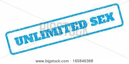 Blue rubber seal stamp with Unlimited Sex text. Vector caption inside rounded rectangular banner. Grunge design and unclean texture for watermark labels. Inclined blue sticker on a white background.