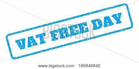 Blue rubber seal stamp with Vat Free Day text. Vector tag inside rounded rectangular banner. Grunge design and dirty texture for watermark labels. Inclined sign on a white background.