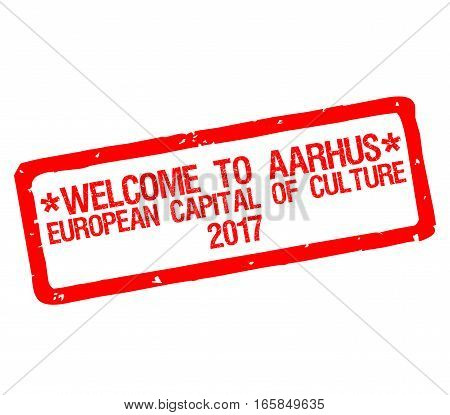 Rubber stamp with text welcome to Aarhus, european capital of culture 2017, Denmark