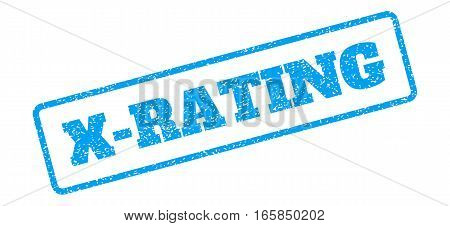 Blue rubber seal stamp with X-Rating text. Vector caption inside rounded rectangular frame. Grunge design and dust texture for watermark labels. Inclined blue sticker on a white background.