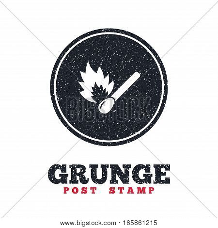 Grunge post stamp. Circle banner or label. Match stick burns icon. Burning matchstick sign. Fire symbol. Dirty textured web button. Vector