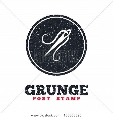 Grunge post stamp. Circle banner or label. Needle with thread icon. Tailor symbol. Textile sew up craft sign. Embroidery tool. Dirty textured web button. Vector