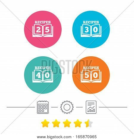 Cookbook icons. 25, 30, 40 and 50 recipes book sign symbols. Calendar, cogwheel and report linear icons. Star vote ranking. Vector