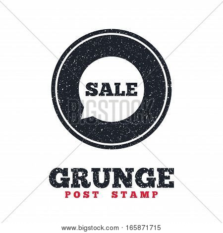 Grunge post stamp. Circle banner or label. Sale sign icon. Special offer symbol in speech bubble. Dirty textured web button. Vector