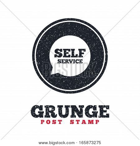 Grunge post stamp. Circle banner or label. Self service sign icon. Maintenance symbol in speech bubble. Dirty textured web button. Vector