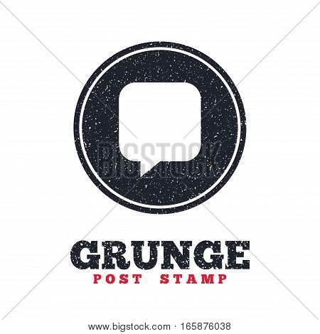 Grunge post stamp. Circle banner or label. Chat sign icon. Speech bubble symbol. Communication chat bubbles. Dirty textured web button. Vector
