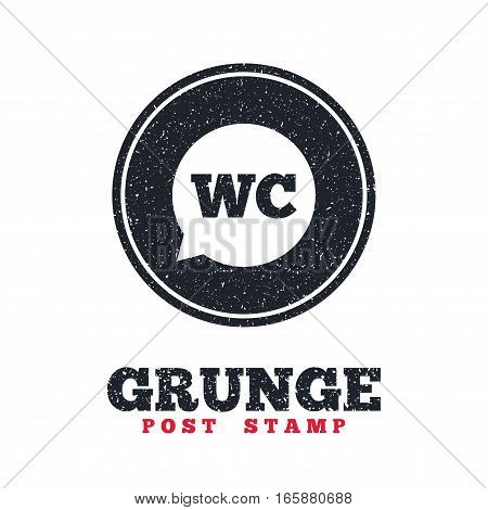 Grunge post stamp. Circle banner or label. WC Toilet sign icon. Restroom or lavatory speech bubble symbol. Dirty textured web button. Vector