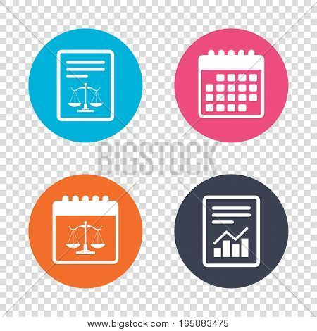 Report document, calendar icons. Scales of Justice sign icon. Court of law symbol. Transparent background. Vector