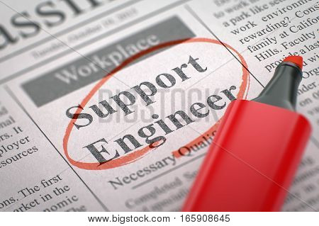 Support Engineer - Vacancy in Newspaper, Circled with a Red Highlighter. Blurred Image. Selective focus. Hiring Concept. 3D Illustration.