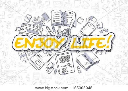 Enjoy Life - Sketch Business Illustration. Yellow Hand Drawn Text Enjoy Life Surrounded by Stationery. Cartoon Design Elements.