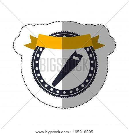 middle shadow sticker with circular frame with handsaw and ribbon vector illustration