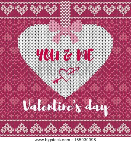Seamless pattern on the theme of holiday Valentine's Day with an image of the Norwegian and fairisle patterns. Heart hang on bow on a pink background. Inscription Valentine's day You and me. Wool knitted texture. Vector Illustration