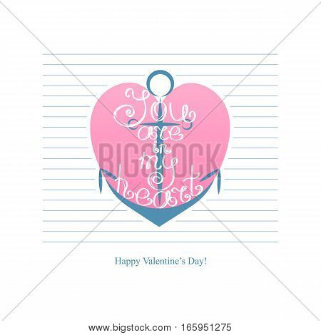Happy Valentines day vintage lettering background illustration. Anchor with inscription You are in my heart