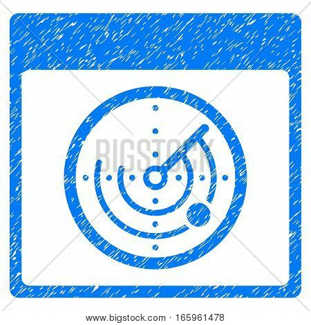 Radar Calendar Page grainy textured icon for overlay watermark stamps. Flat symbol with unclean texture. Dotted vector blue ink rubber seal stamp with grunge design on a white background.