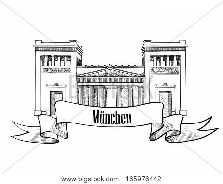 Famous place Gateway (Propylaea) in Munich, Bavaria, Germany. Hand drawn landmark label. Munich city view sketch