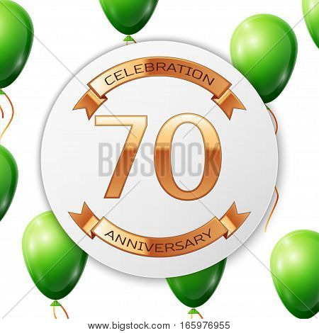 Golden number seventy years anniversary celebration on white circle paper banner with gold ribbon. Realistic green balloons with ribbon on white background. Vector illustration.
