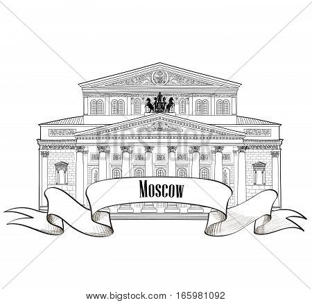 Bolshoy Theatre. Russian landmark building isolated. Travel Russia background. Moscow City symbol engraved sketch sign