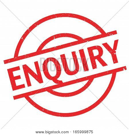 Enquiry rubber stamp. Grunge design with dust scratches. Effects can be easily removed for a clean, crisp look. Color is easily changed.