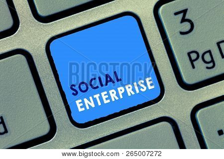 Conceptual Hand Writing Showing Social Enterprise. Business Photo Text Business That Makes Money In