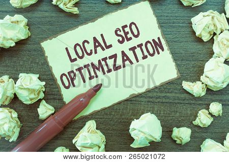 Handwriting Text Local Seo Optimization. Concept Meaning Increase Search Visibility To Rank On Top L