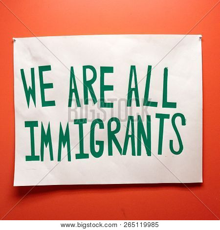 Immigrants And Immigration Sign With Political Meaning